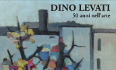 Mostra Dino Levati