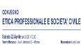 Etica professionale e società civile - Convegno