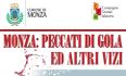 Monza: peccati di gola ed altri vizi
