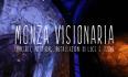 Monza visionaria - Concerti, notturni, installazioni di luce e suono