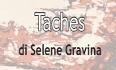 Taches di Selene Gravina